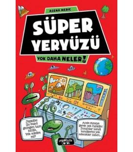 Yok Daha Neler - Süper Yeryüzü - Asena Meriç - Yediveren Çocuk