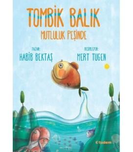 Tombik Balık Mutluluk Peşinde - Tudem Yayınları