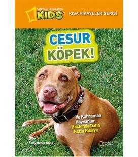 Cesur Köpek - National Geographic Kids - Kısa Hikayeler Serisi