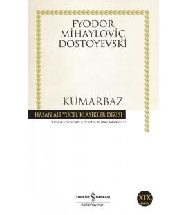 Kumarbaz - Fyodor Mihayloviç Dostoyevski - Türkiye İş Bankası Kültür Yayınları