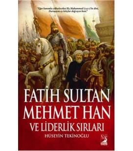Fatih Sultan Mehmet Han ve Liderlik Sırları - Hüseyin Tekinoğlu - Kamer Yayınları