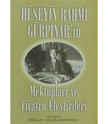 Hüseyin Rahmi Gürpınar'ın Mektupları ve Tiyatro Eleştirileri Hüseyin Rahmi Gürpınar