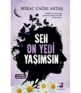 Sen On Yedi Yaşımsın - Miraç Çağrı Aktaş - Olimpos Yayınları