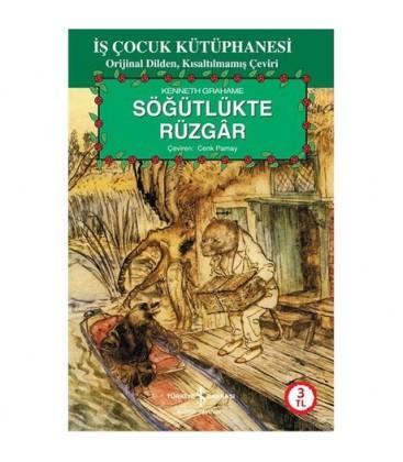 Söğütlükte Rüzgar - Kenneth Grahame - İş Bankası Kültür Yayınları
