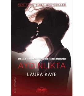 Aydınlıkta - Laura Kaye - Novella Yayınları