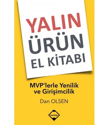 Yalın Ürün El Kitabı - MVP'lerle Yenilik ve Girişimcilik - Dan Olsen