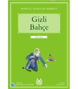 Gizli Bahçe -Frances Hodgson Burnett - Arkadaş Çocuk Klasikleri