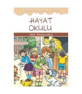 Hayat Okulu - Aziz Sivaslıoğlu - Özyürek Yayınevi