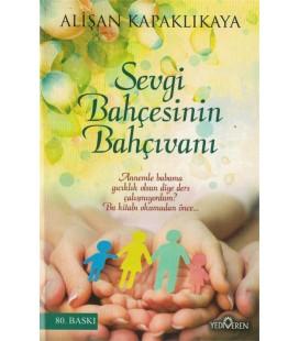 Sevgi Bahçesinin Bahçıvanı - Alişan Kapaklıkaya - Yediveren Yayınları