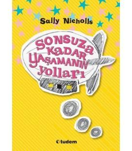 Sonsuza Kadar Yaşamanın Yolları - Sally Nicholls - Tudem Yayınları