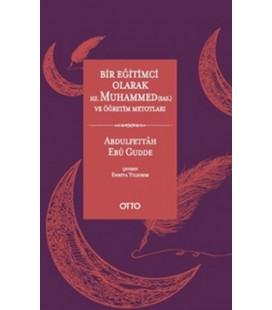 Bir Eğitimci Olarak Hz. Muhammed (s.a.s) ve Öğrenim Metotları - Abdulfettah Ebu Gudde - Otto Yayınevi