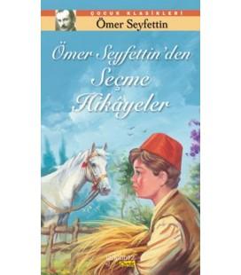 Ömer Seyfettin'den Seçme Hikayeler  Çocuk Klasikleri