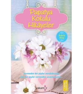 Papatya Kokulu Hikayeler - Yakamoz Yayınları