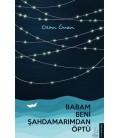 Babam Beni Şahdamarımdan Öptü - Ozan Önen - Destek Yayınları