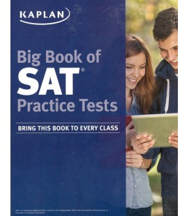 Big Book of SAT Practice Tests Bring This Book to Every Class