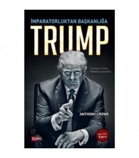 İmparatorluktan Başkanlığa Trump