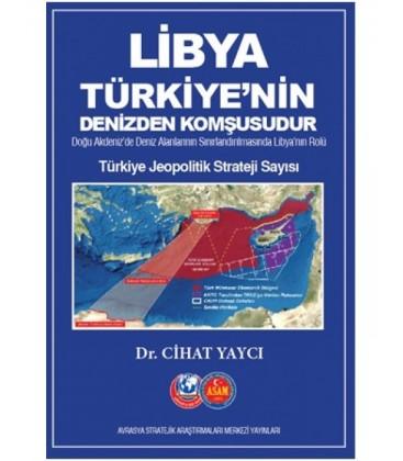 Libya Türkiye'nin Denizden Komşusudur - Cihat Yaycı