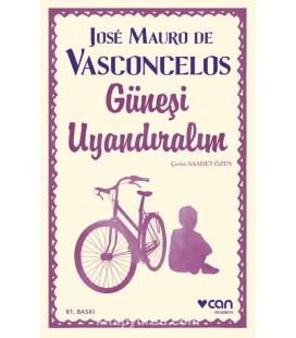 Güneşi Uyandıralım - Jose Mauro De Vasconcelos - Can Yayınları