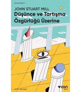 Düşünce ve Tartışma Özgürlüğü Üzerine - Kısa Klasik 3 - John Stuart Mill - Can Yayınları
