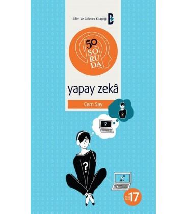 50 Soruda Yapay Zeka - Cem Say - Bilim ve Gelecek Yayınları