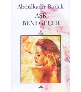Aşk Beni Geçer - Abdülkadir Budak - Can Yayınları