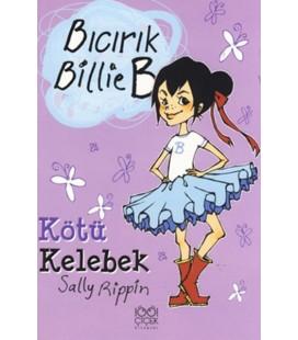 Bıcırık Billie B Kötü Kelebek - Sally Rippin - Yayınevi 1001 Çiçek