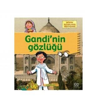 Gandi'nin Gözlüğü Büyük İnsanların Hikâyeleri