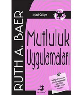Mutluluk Uygulamaları Ruth A. Baer Olimpos Yayınları