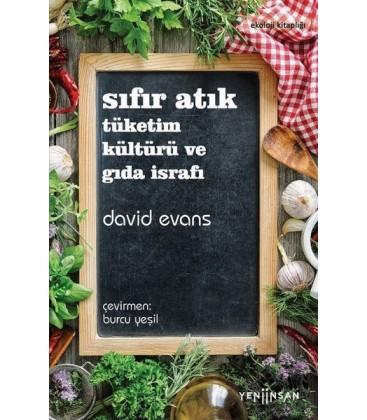 Sıfır Atık - Tüketim Kültürü ve Gıda İsrafı - Yeni İnsan Yayınevi