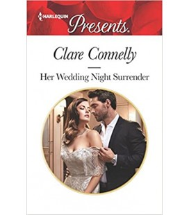 Her Wedding Night Surrender - Harlequin Presents - Clare Connelly
