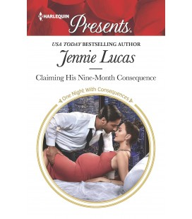 Claiming His Nine-Month Consequence - Jennie Lucas