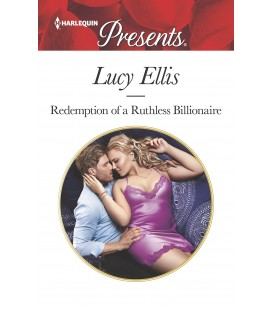 Redemption of a Ruthless Billionaire - Lucy Ellis