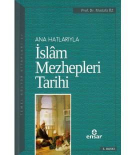 Ana Hatlarıyla İslam Mezhepleri Tarihi - Ensar Neşriyat