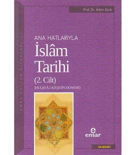 Anahatlarıyla İslam Tarihi 2 - Adem Apak