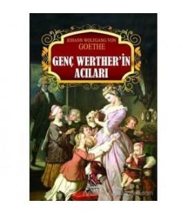 Genç Werther'in Acıları - JOHANN WOLFGANG VON GOETHE Dünya Klasikleri