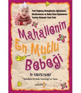 Mahallenin En Mutlu Bebeği - Harvey Karp Yakamoz Yayınları