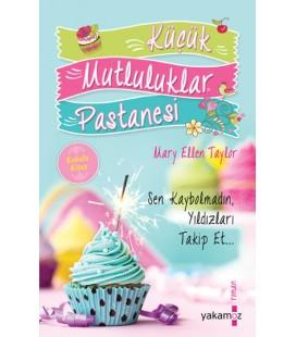 Küçük Mutluluklar Pastanesi - Mary Ellen Taylor Yakamoz Yayınları
