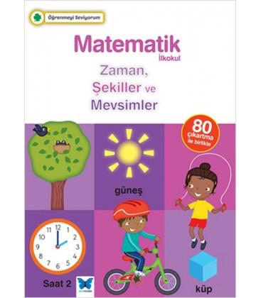 Öğrenmeyi Seviyorum - Matematik İlkokul Zaman, Şekiller ve Mevsimler