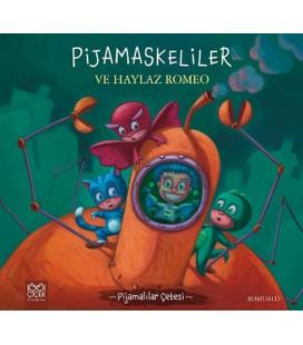 Pijamalılar Çetesi - Pijamaskeliler ve Haylaz Romeo
