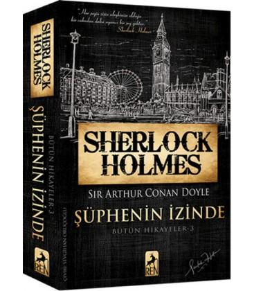 Sherlock Holmes - Şüphenin İzinde - Bütün Hikayeler 3