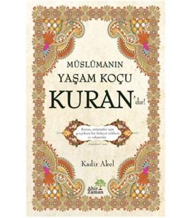 Müslümanın Yaşam Koçu Kurandır - YAZAR Kadir Akel