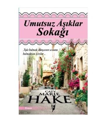 Umutsuz Aşıklar Sokağı - Yazar Cathy Marie Hake