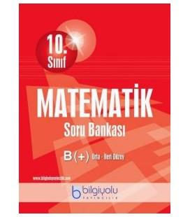 10. Sınıf Matematik Soru Bankası B Orta İleri Düzey Bilgiyolu Yayınları