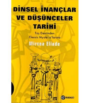 Dinsel İnançlar ve Düşünceler Tarihi 1- Mircea Eliade