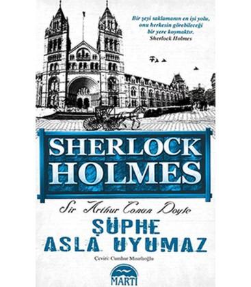 Sherlock Holmes Şüphe Asla Uyumaz