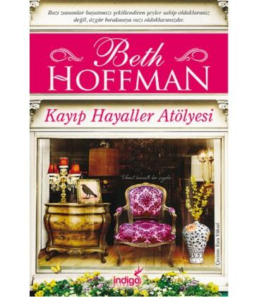 Kayıp Hayaller Atölyesi - Beth Hoffman - İndigo Kitap