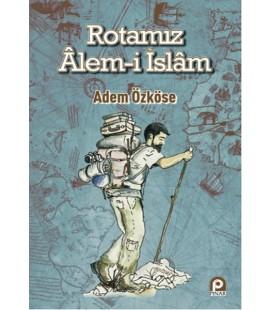 Rotamız Alem-i İslam