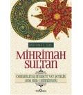Mihrimah Sultan - Osmanlı'da Siyaset ve Şenlik 1836 Sur-ı Hümayunu