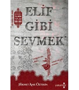 Elif Gibi Sevmek - Hikmet Anıl Öztekin - Yakamoz Yayınları