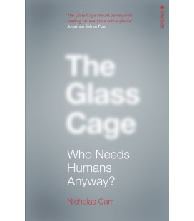 The Glass Cage - Who Needs Humans Anyway - Nicholas Carr (İngilizce Kitap)